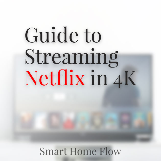 Guide to Streaming Netflix in 4K: How to Watch Ultra HD Netflix