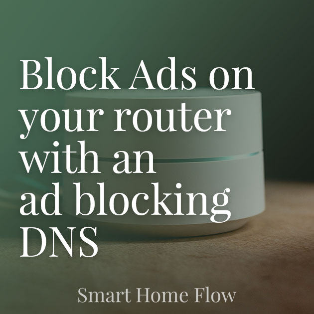 Blocks Ads with Your Router Using an Ad-blocking DNS Server